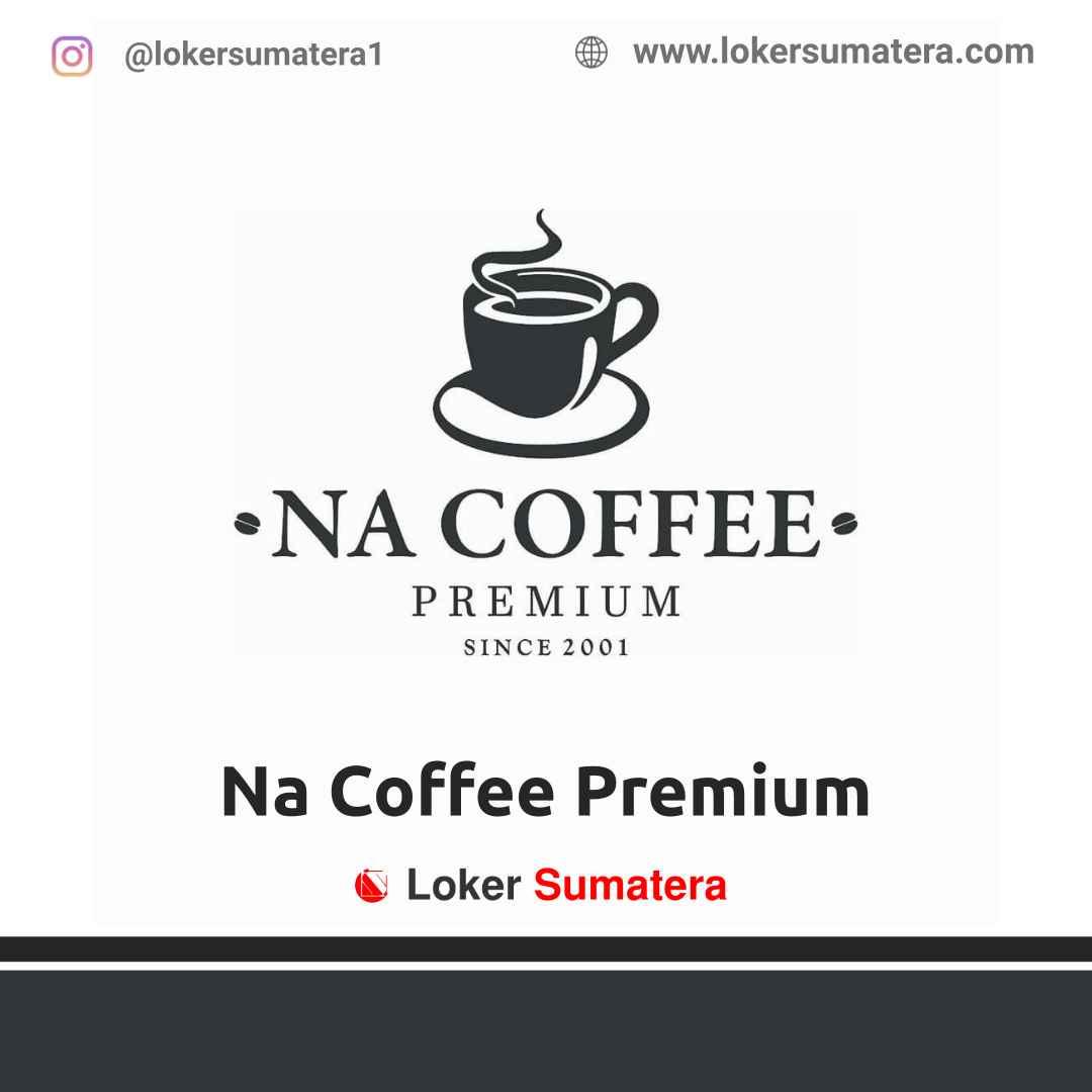 Lowongan Kerja Banda Aceh: Na Coffee Premium Maret 2021