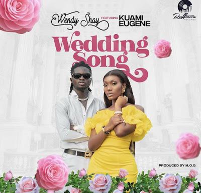 Wendy Shay Ft Kuami Eugene - Wedding Song (Prod. By MOG Beatz - Audio MP3)