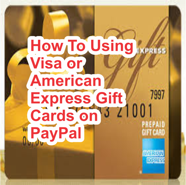How To Using Visa or American Express Gift Cards on PayPal