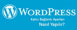 WordPress Kalıcı Bağlantı Ayarları Nasıl Yapılır?