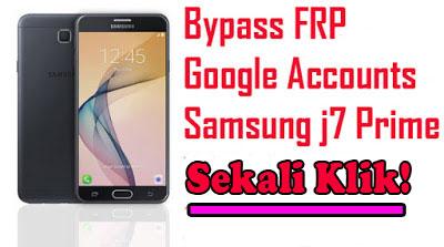 Bypass-FRP-Akun-Google-Samsung-Galaxy-J7-Prime-SM-G610F-Baru