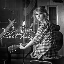 Taylor Swift Lyrics Last Kiss www.unitedlyrics.com