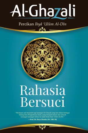 Rahasia Bersuci -  Percikan Ihya Ulum Al-Din oleh Imam Al-Ghazali PDF