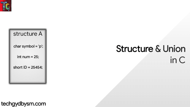 Structure and Union in C