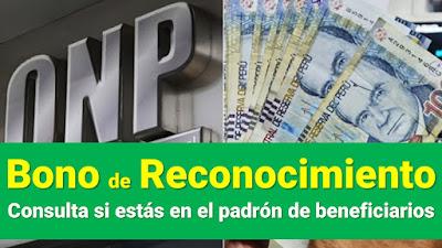 Bono de Reconocimiento ONP: Consulta si figuras dentro del padrón de beneficiarios