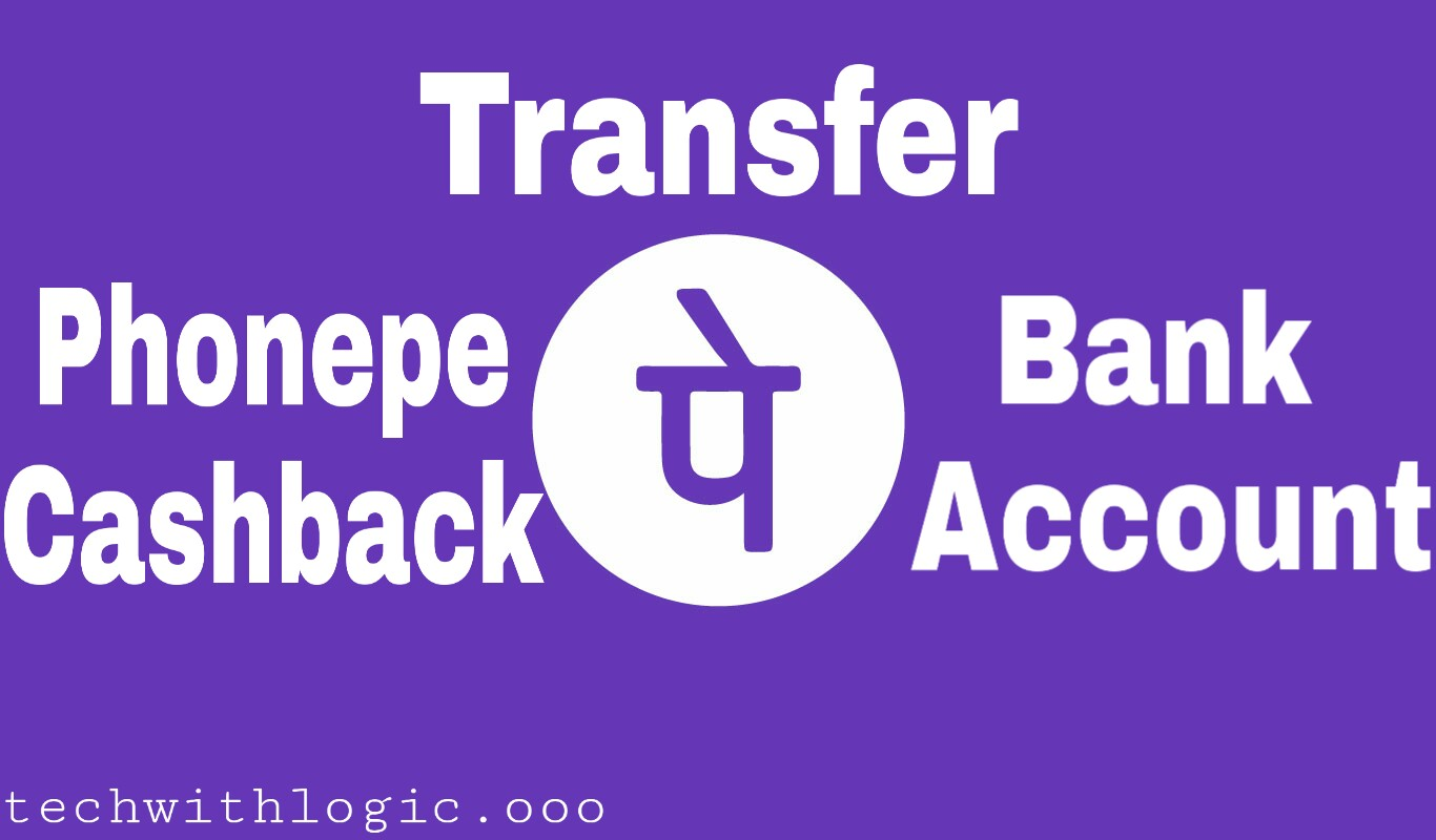 How to Transfer Phonepe Cashback to Bank Account ?