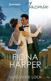 Fiona Harper - Vuélveme Loca