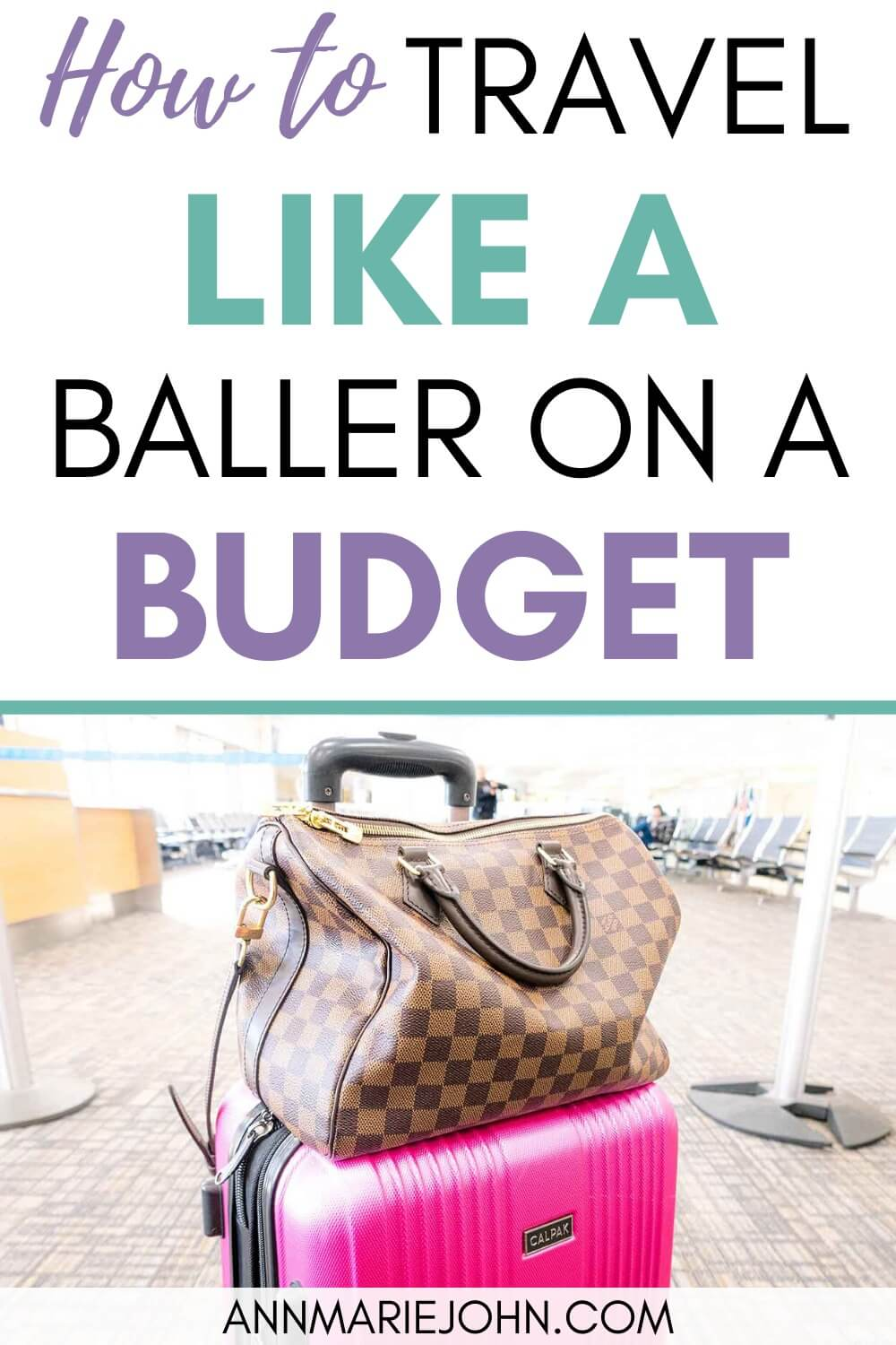 How to travel like a baller on a budget.