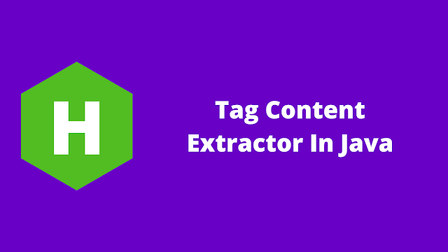 HackerRank Tag Content Extractor in java problem solution