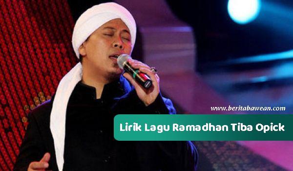 Lirik Lagu Ramadhan Tiba Opick, Marhaban Ya Ramadhan 1441 H