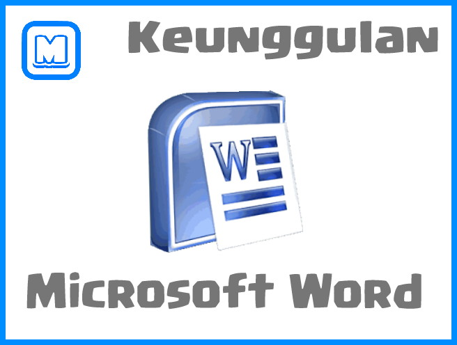 keunggulan aplikasi pengolah kata microsoft word