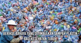 Berikut bahaya yang ditimbulkan sampah plastik bagi kesehatan tubuh