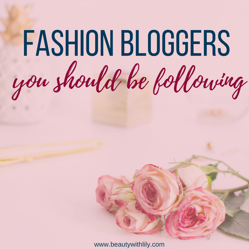 Fashion Bloggers To Follow | beautywithlily.com