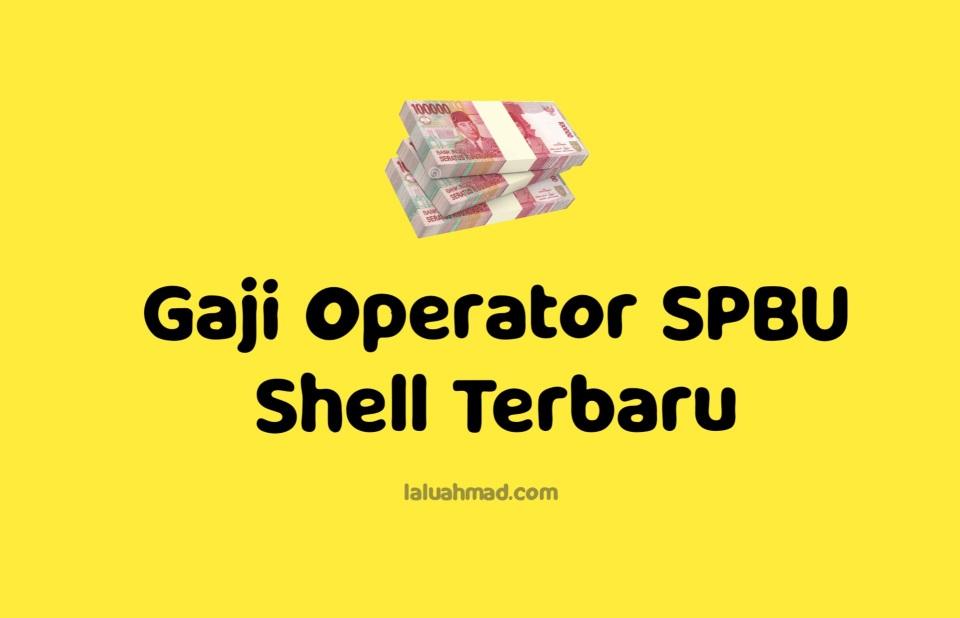 Gaji Operator SPBU Shell Terbaru