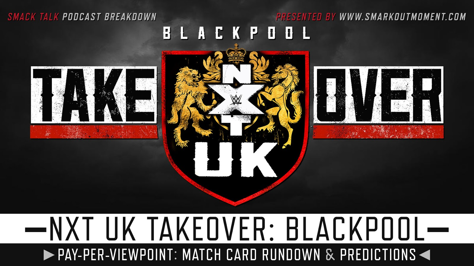 WWE NXT UK TakeOver: Blackpool 2019 spoilers podcast