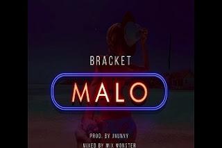 Bracket – Malo (Prod. J Nunny)