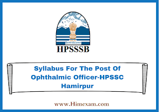 Syllabus For The Post Of Ophthalmic Officer-HPSSC Hamirpur