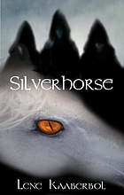 book cover of Silverhorse by Lene Kaaberbol published by Macmillan UK