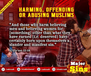 MAJOR SIN. 53. HARMING, OFFENDING OR ABUSING MUSLIMS