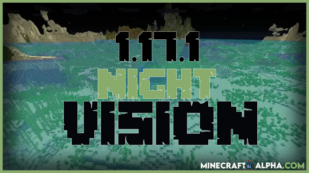 Night Vision Resource Pack 1.17.1 (Brightness Texture Pack For Minecraft)