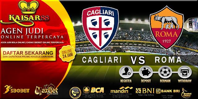 PREDIKSI TEBAK SKOR JITU LIGA ITALIAN SERIE A CAGLIARI VS ROMA 7 MEI 2018