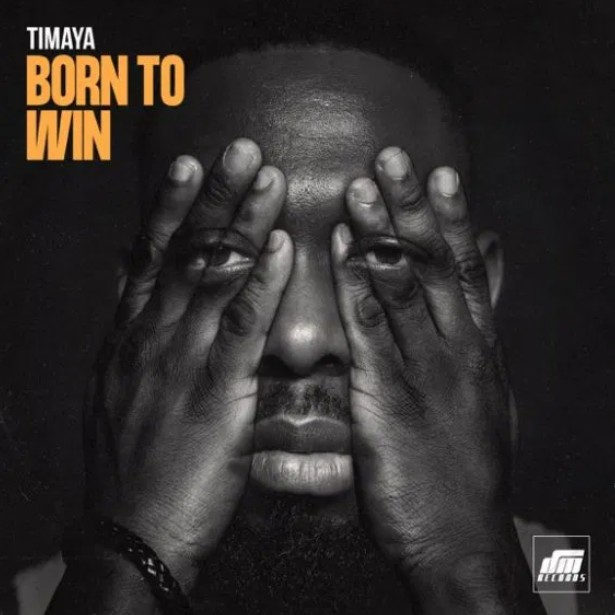 Timaya - Born To Win (Mp3 Download)