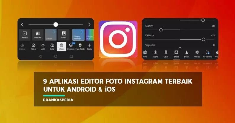 9 Aplikasi Edit Foto Instagram Terbaik untuk Android dan