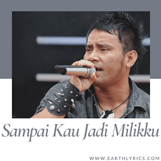 Sampai Kau Jadi Milikku lyrics