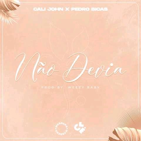 baixar nova música do Calijohn não devia ft Pedro Bicas download mp3 2020 calijohn-x-pedro-bicas-nao-devia prod Weezy Baby