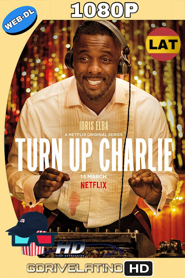 Turn Up Charlie (2019) Temporada 1 WEB-DL 1080p Latino-Ingles MKV