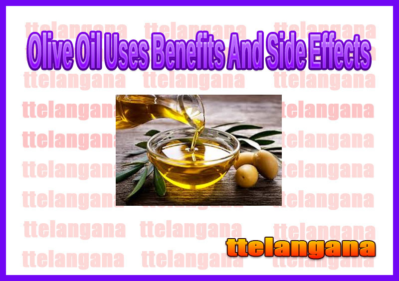 Olive Oil Uses Benefits And Side Effects
