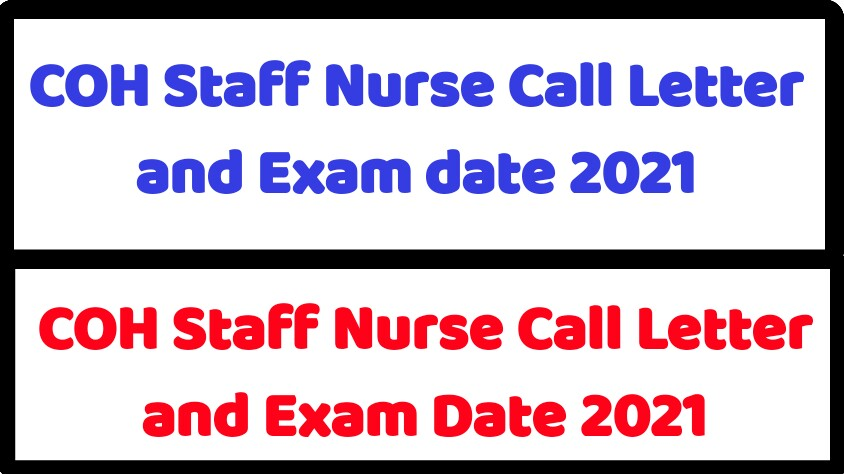 COH Staff Nurse Call Letter and Exam date 2021