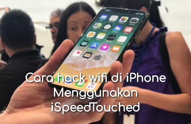 Cara hack wifi di iPhone Menggunakan iSpeedTouched