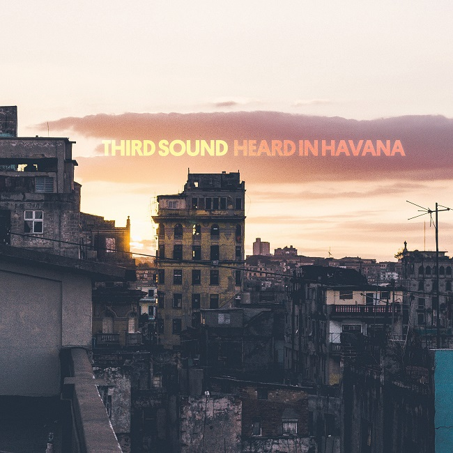Third Sound - Heard in Havana