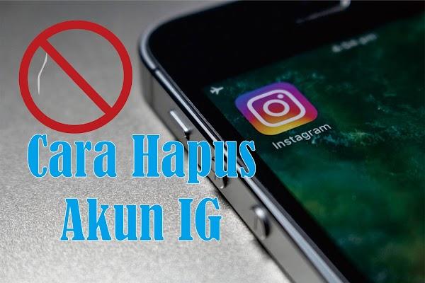 Cara Menghapus Akun Instagram Terbaru 2020