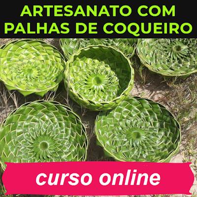 Curso Online de Artesanato com Palhas de Coqueiro