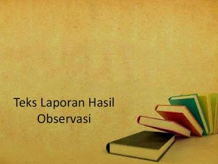 Makalah Bahasa Indonesia Kelas 10 Teks Laporan Hasil Observasi Mr Rofi Blog