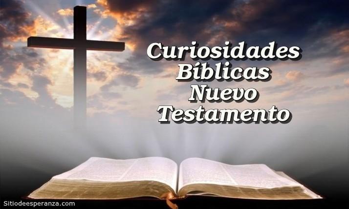 Curiosidades Bíblicas del Nuevo Testamento