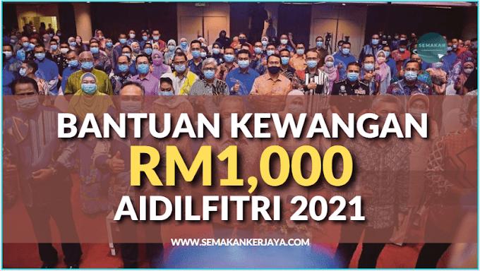 Bantuan Kewangan RM1,000 Khas Sempena Aidilfitri Tahun 2021