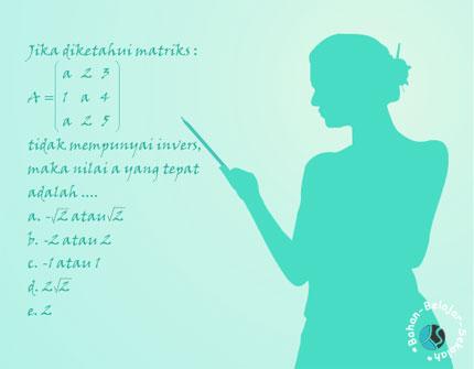 Jika determinan A dan determinan B sama MODEL SOAL SBMPTN DETERMINAN, PERKALIAN, & INVERS MATRIKS