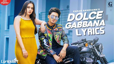 Dolce Gabbana Lyrics - Karan Randhawa