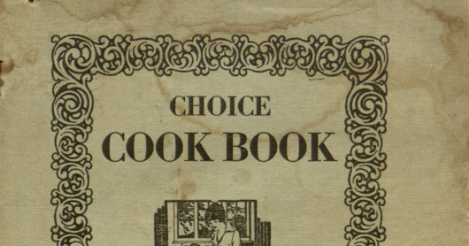 ※ Choice Cook Book 1923 (Vintage Recipe Scans)