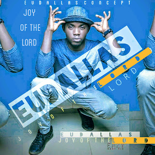 New Music: Eudallas - Joy Of The Lord