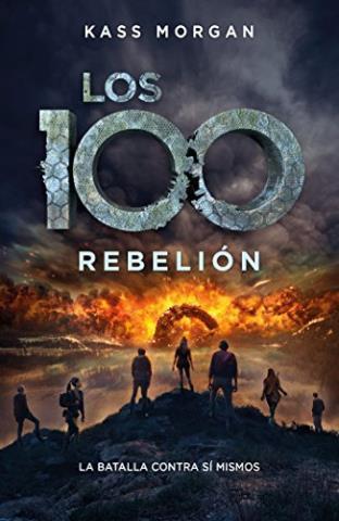 Los 100. Rebelión