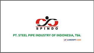 Lowongan Kerja PT Steel Pipe Industry Of Indonesia (SPINDO)