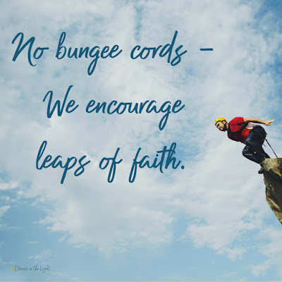 No bungee cords - we encourage leaps of faith