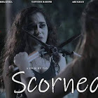 SCORNED webseries  & More