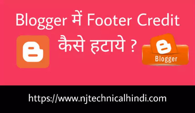 Blogger templates se footer credit kaise remove kare 2020