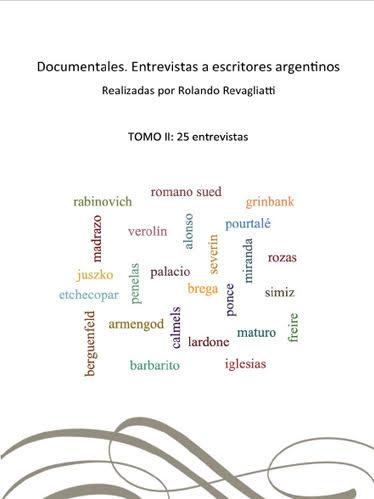 """""""Documentales II"""" de Rolando Revagliatti, bitácora de la literatura argentina actual, por  Luis Benítez"""
