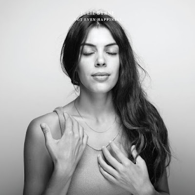 Julie Byrne - Not Even Happiness (basin Rock 2017)
